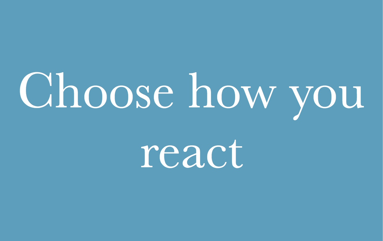 choose how you react mindset